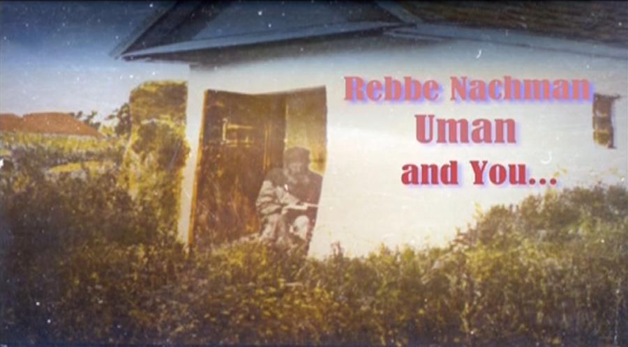 Why A Tzaddik? Why Rebbe Nachman? Why Uman?