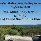 Breslov Shabbaton & Healing Retreat